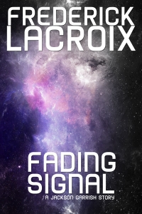 Cover of the short story Fading Signal by Frederick Lacroix