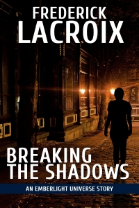 Cover of the short story Breaking The Shadows by Frederick Lacroix