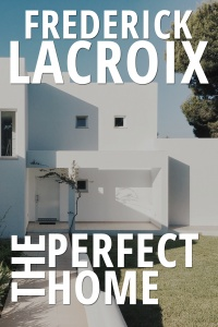 Cover of the short story The Perfect Home by Frederick Lacroix