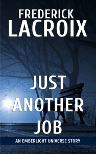 Cover for the short story Just Another Job by Frederick Lacroix