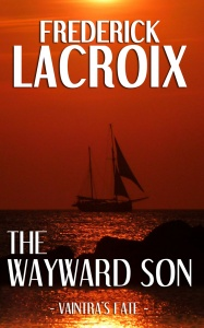 Cover of the story The Wayward Son by Frederick Lacroix